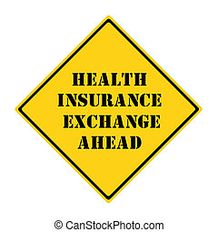 Health Insurance Exchange Ahead Sign
