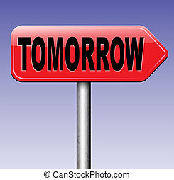tomorrow next day banner, coming soon what will the future...