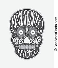 "Mexican sugar skull with ""memento mori"" (latin. Be mindful..."