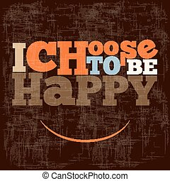 "Quote Typographical retro Background - ""I choose to be..."