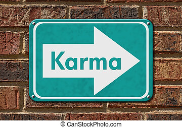 Karma Sign, A teal sign with the words Karma on a brick wall...