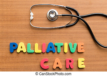 palliative care colorful word on the wooden background
