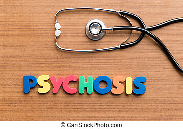 psychosis colorful word on the wooden background