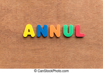 annul colorful word on the wooden background