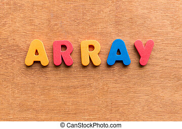 array colorful word on the wooden background