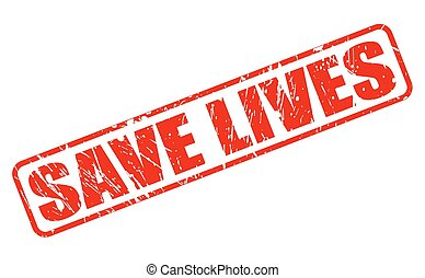 Save lives red stamp text on white