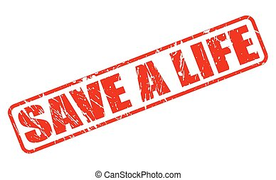 Save a life red stamp text on white