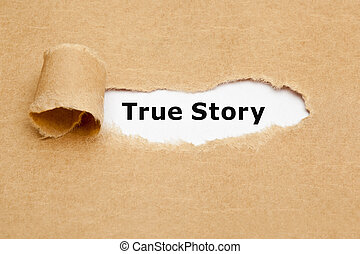 True Story Torn Paper Concept - The phrase True Story...