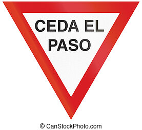 Give Way in Argentina - Argentinian traffic sign: Ceda el...