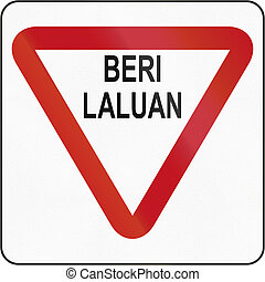 Give Way in Brunei - Bruneian traffic sign: Beri laluan/Give...