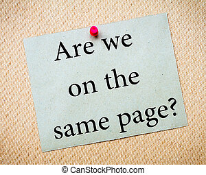 Are We On The Same Page? Message. Recycled paper note pinned...