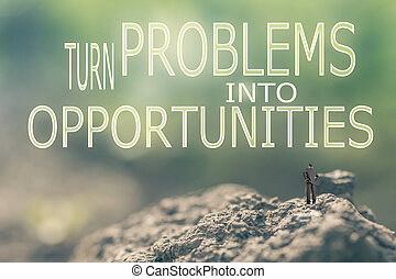 Turn Problems into Opportunities - Concept of with a person...