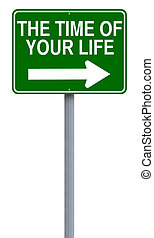 Time of Your Life - A modified one way street sign...