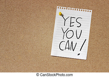 Yes You Can - Motivational Concept Image of message note...