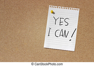 Yes I Can - Motivational Concept Image of message note paper...