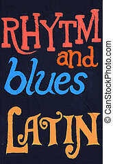 Rhytm and Blues, Latin - Rhythm and blues, latin, painted on...