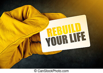 Rebuild Your Life on Business Card, Male Hand in Yellow...
