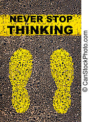Never Stop Thinking Message. Conceptual image