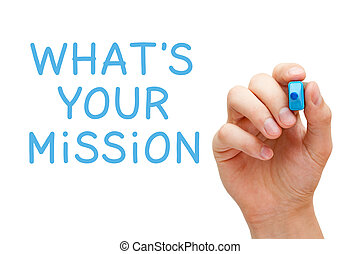 Whats Your Mission - Hand writing Whats Your Mission with...