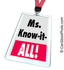 Ms. Know-It-All Name Badge Tag Customer Support Service...