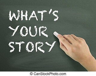 what is your story words written by hand on blackboard