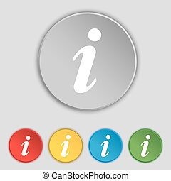 Information, Info icon sign. Symbol on five flat buttons....