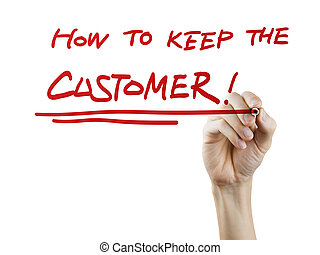 how to keep the customer written by hand