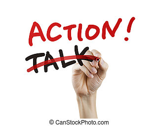 talk replaced by action written by hand on a transparent...
