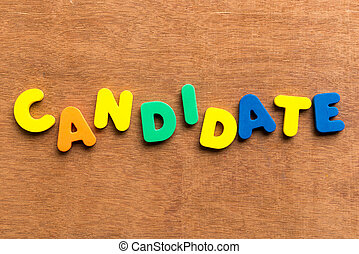 candidate colorful word on the wooden background