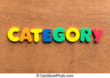 category colorful word on the wooden background