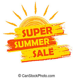 super summer sale with sun sign, yellow and orange drawn...