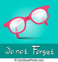 Do Not Forget Vector Illustration With Glasses on Retro Blue...