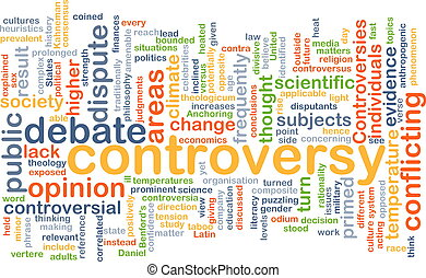 controversy wordcloud concept illustration - Background text...