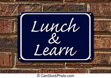 Lunch and Learn Sign, A blue sign with the word Lunch and...