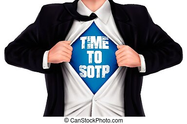 businessman showing Time to stop words underneath his shirt