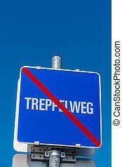 sign treppelweg end, symbolizing information, character, end