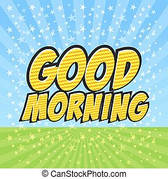 Good Morning Comic Speech Bubble, Cartoon art and...