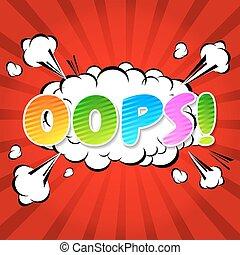 Oops - Commic Speech Bubbel - Oops Comic Speech Bubble,...
