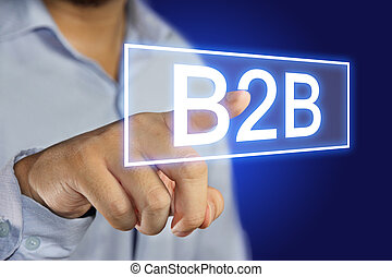 B2B - Business concept image of a businessman clicking B2B...