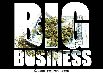 Big Business Marijuana - Marijuana and Cannabis, Big...