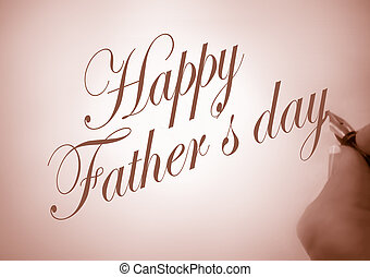 Happy Fathers day - person writing Happy Fathers Day in...