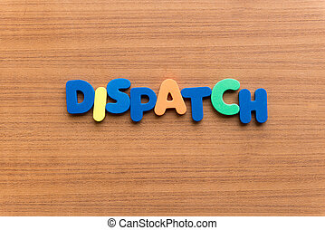 dispatch colorful word on the wooden background