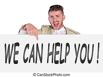 man showing phrase - man screaming and showing help phrase