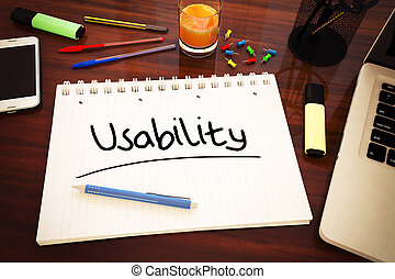 Usability - handwritten text in a notebook on a desk - 3d...