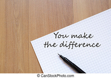 You make the difference concept notepad