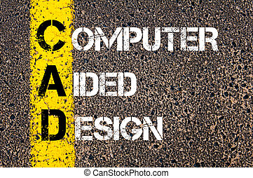 Business Acronym CAD as Computer Aided Design