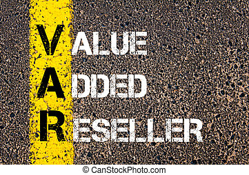 Business Acronym VAR as Value Added Reseller Yellow paint...