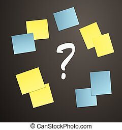 Sticky notes and Question mark
