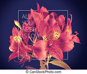 Love quote vintage flower background - All you need is love...