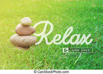 Relax motivational quote concept background - Relax and slow...